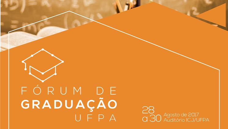 Proeg promove Fórum de discussões sobre o processo de Graduação na UFPA
