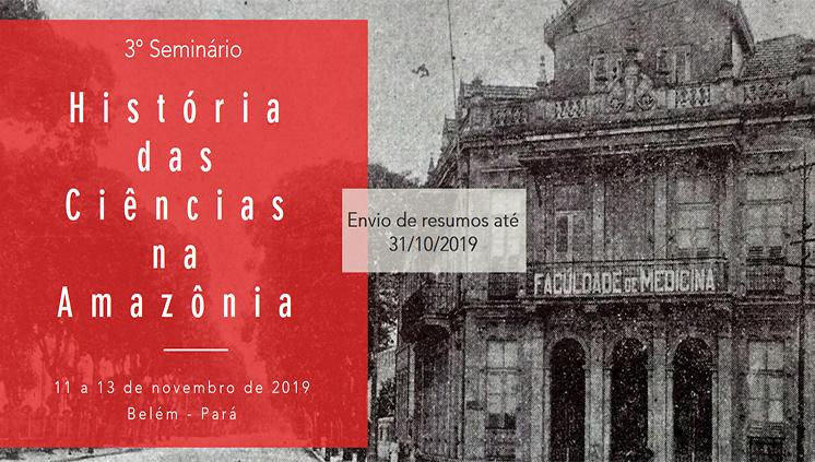 Seminário de História das Ciências na Amazônia promove a visibilidade de pesquisas realizadas no Pará