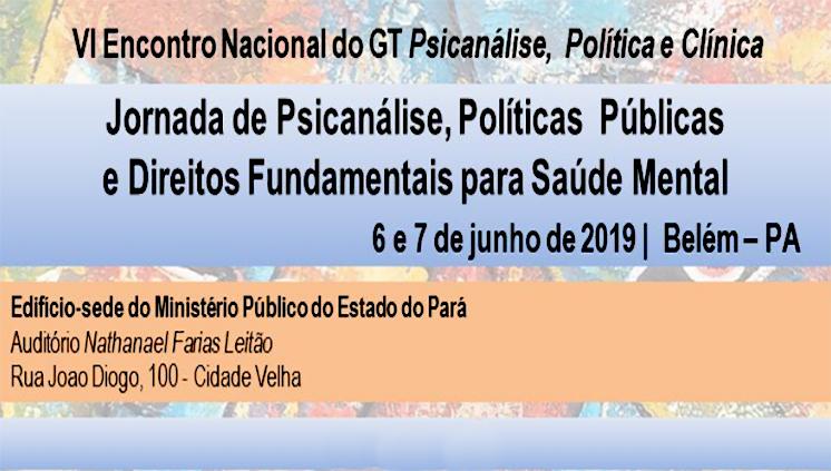 Propesp apoia realização do VI Encontro Nacional do GT Psicanálise, Política e Clínica