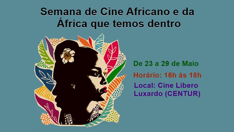 Semana de cinema africano comemora o Dia da África