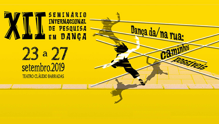 Escola de Teatro e Dança promove o XII Seminário Internacional de Pesquisa em Dança