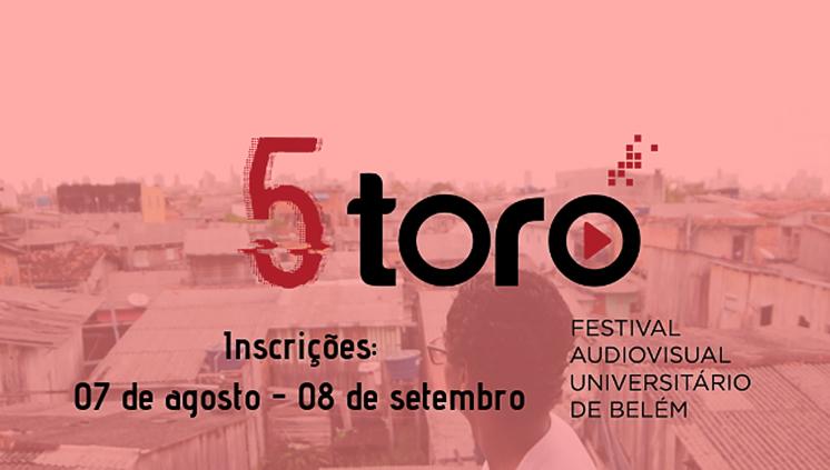 Estão abertas as inscrições para a 5º edição do Toró - Festival Audiovisual