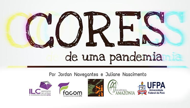 """Projeto """"Cores de uma pandemia"""" apresenta diferentes histórias vivenciadas durante a quarentena"""