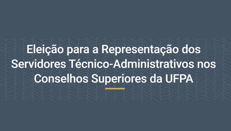 Inscrições de candidatos à eleição de representantes técnico-administrativos nos Conselhos da UFPA serão realizadas dia 19