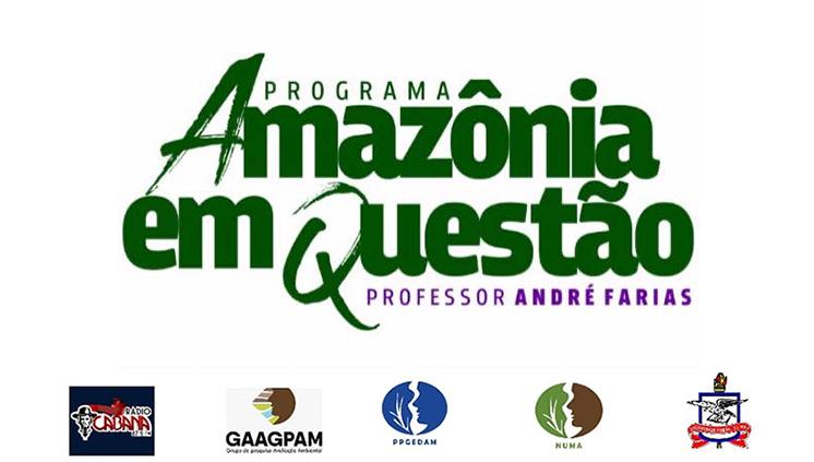 Programa Amazônia em Questão debate diferentes temáticas no contexto da Covid-19 na região