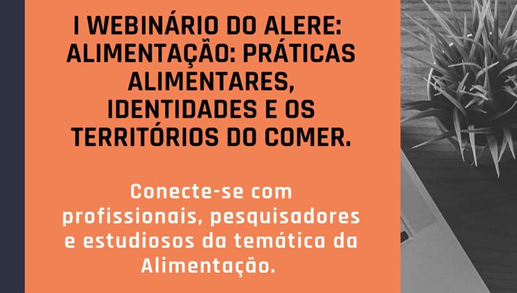 Grupo de Pesquisa Alere promove webinário para debater práticas alimentares, identidades e territórios do comer