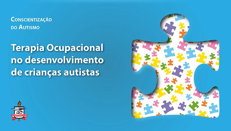 Projeto de Extensão do curso de Terapia Ocupacional da UFPA realiza promoção no desenvolvimento de crianças autistas