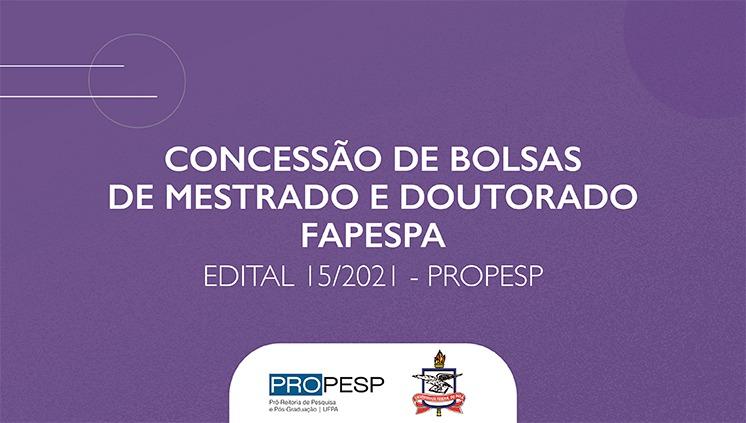Propesp divulga edital de seleção para bolsas Fapespa de mestrado e doutorado