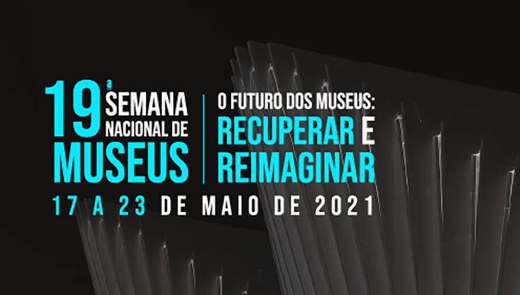Semana Nacional de Museus oferta programação diversa organizada por instituições de todo o Brasil