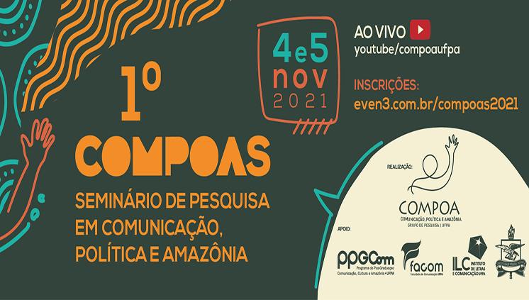 Inscrições abertas para o I Compoas – Seminário de Pesquisa em Comunicação, Política e Amazônia