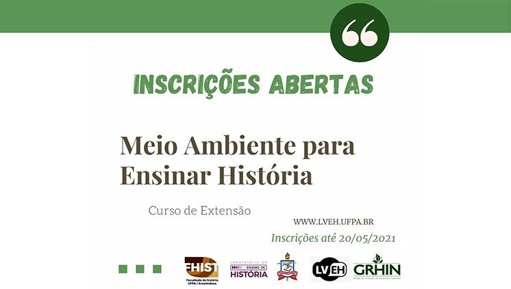 """Grupo de Pesquisa e Laboratório Virtual promovem curso de extensão """"Meio ambiente para o ensino de História"""""""