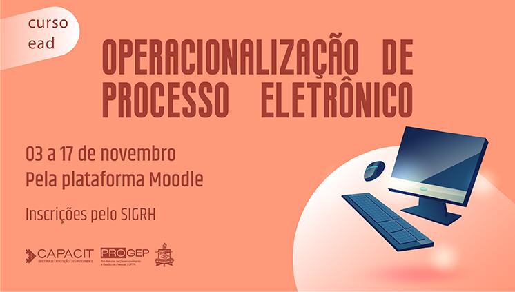 Inscrições abertas para a terceira turma do curso Operacionalização do Processo Eletrônico (PAE)