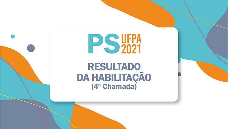 Divulgado o resultado da habilitação dos(as) calouros(as) da quarta chamada do PS 2021