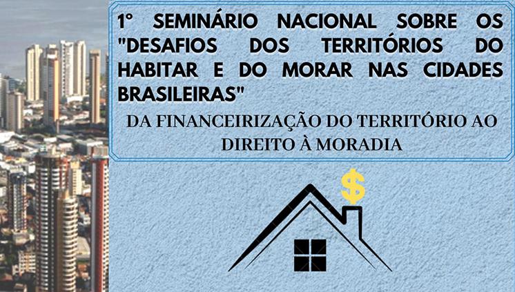 Seminário nacional vai abordar a habitação e a moradia nos espaços urbanos do Brasil e da Amazônia