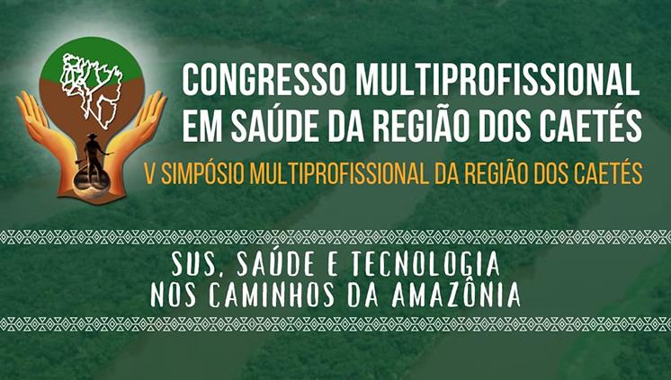 Congresso Multiprofissonal reúne pesquisadores para debater sobre os avanços da saúde na Amazônia