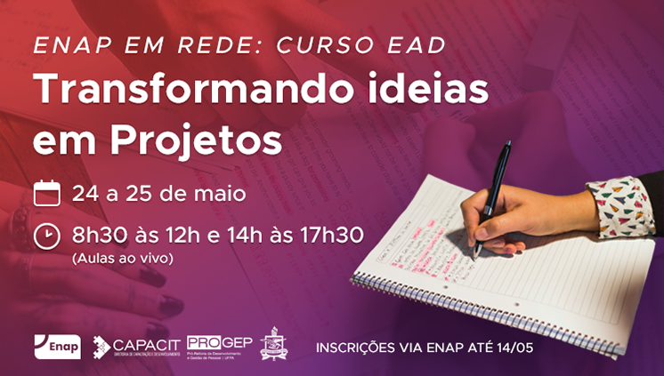 """Inscrições abertas para o curso """"Transformando Ideias em Projetos"""", da ENAP"""