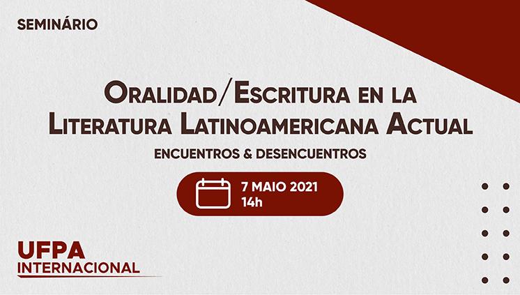Seminário virtual recebe convidados internacionais para debate acerca da oralidade e da escrita na literatura latino-americana