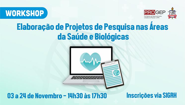 Workshop Elaboração de Projetos de Pesquisa nas Áreas da Saúde e Biológicas recebe inscrições até 27 de outubro