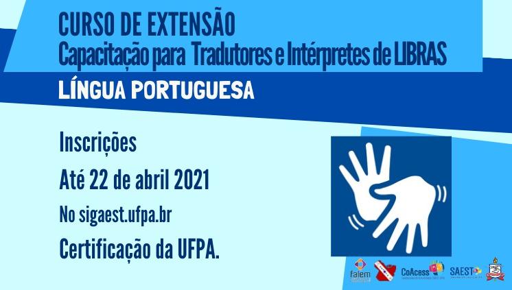Inscrições abertas para o Curso de Extensão em Capacitação para Intérpretes e Tradutores de Libras – Língua Portuguesa