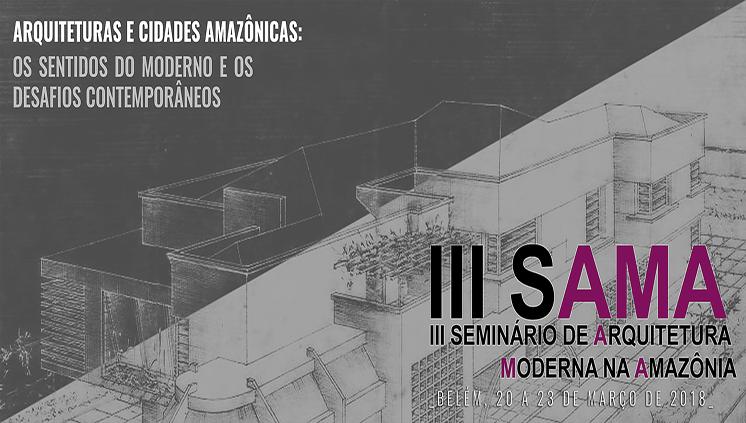 Inscrições abertas para o III Seminário de Arquitetura Moderna na Amazônia