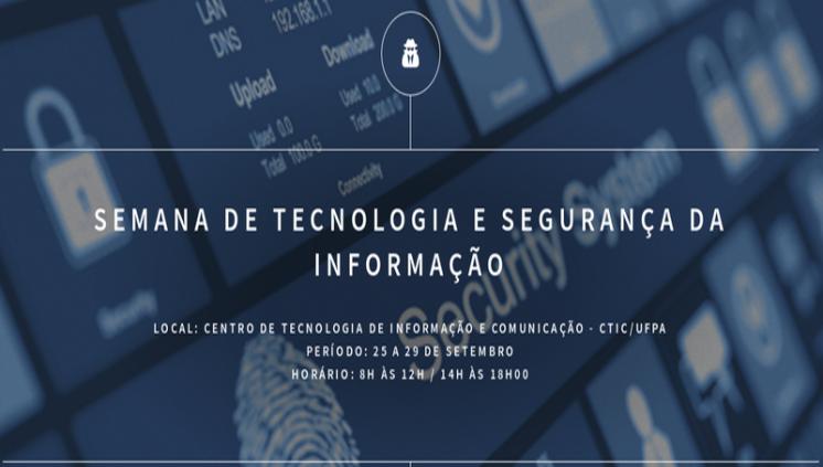 CTIC promove a Semana de Tecnologia e Segurança da Informação