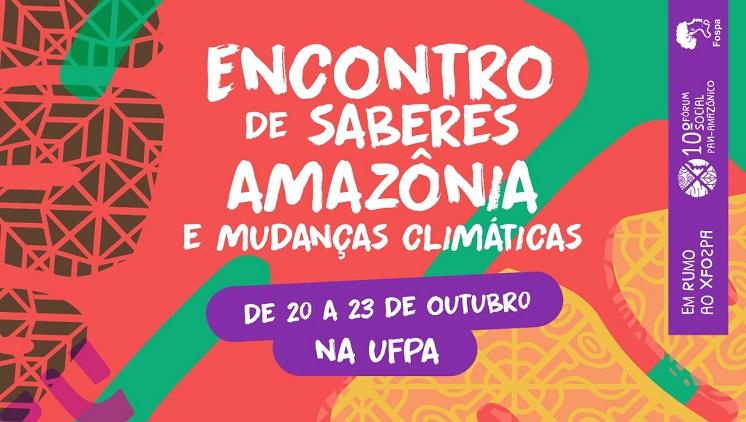 UFPA será território do Encontro de Saberes Amazônia e Mudanças Climáticas