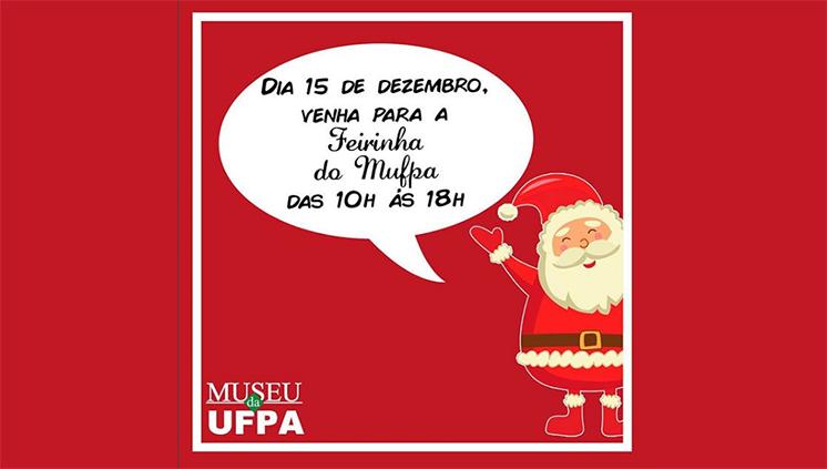 Feirinha do MUFPA terá programação especial de natal neste domingo, dia 15