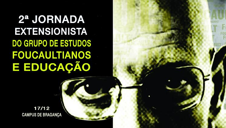 Projeto de Extensão Foucault e as Novas Questões da Educação realiza 2ª Jornada em Bragança