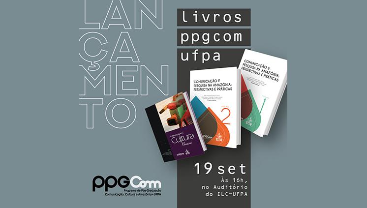 PPGCom/UFPA lança livros sobre comunicação, cultura e pesquisas na Amazônia