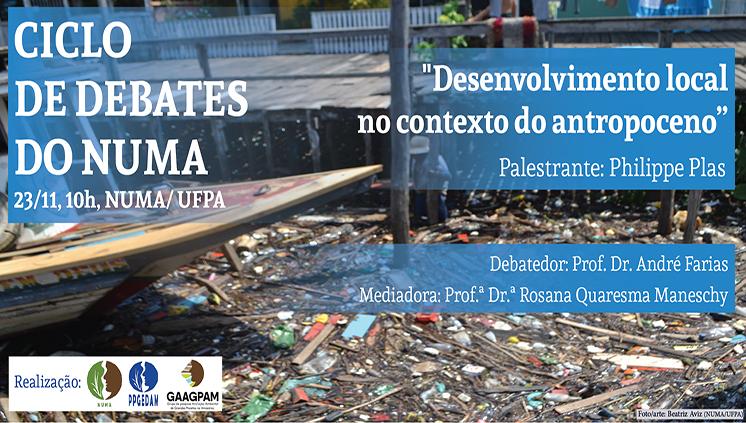 Ciclo de Debates do Numa discute desenvolvimento local no contexto do antropoceno