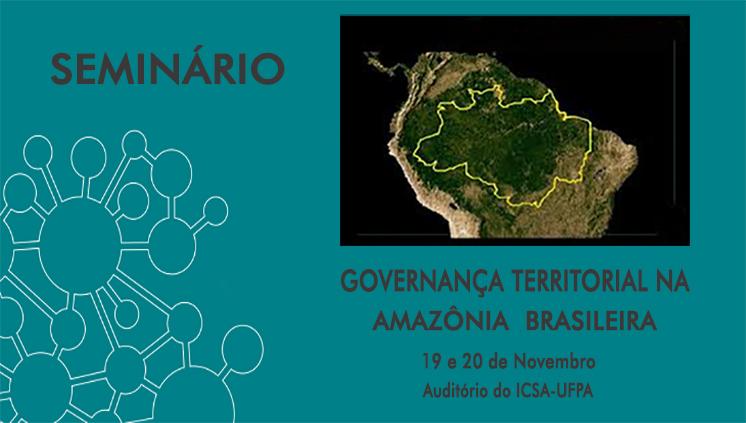 """Projeto de pesquisa sobre """"Governança Territorial na Amazônia"""" promove seminário em parceria com a UFF"""