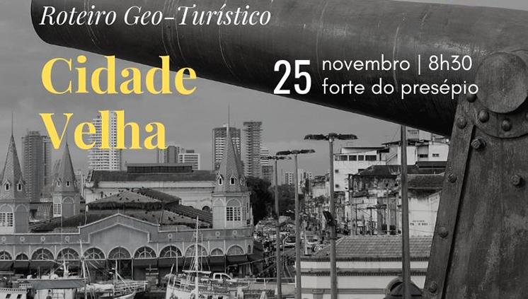 """Edição de novembro do """"Roteiros Geo-Turísticos"""" ocorre no bairro Cidade Velha"""