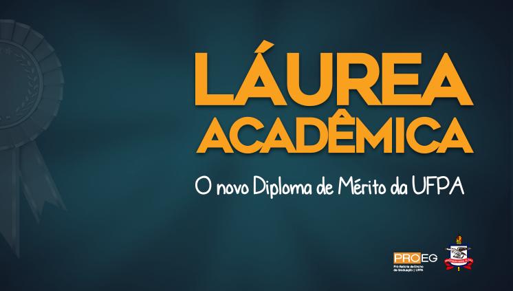 UFPA concede diploma de mérito a formandos com Coeficiente de Rendimento Geral acima de 9