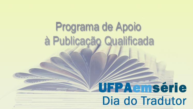 UFPA valoriza serviços de tradução por meio de programas de apoio à pesquisa